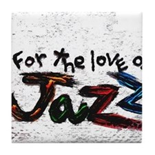 for the love of jazz Tile Coaster