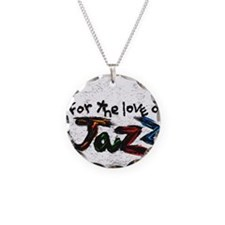 for the love of jazz Necklace