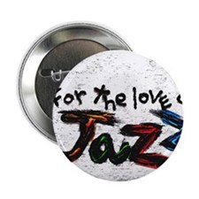"for the love of jazz 2.25"" Button"