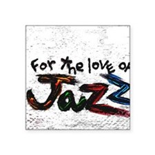 "for the love of jazz Square Sticker 3"" x 3"""