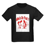 Who's On First? Kids Dark T-Shirt