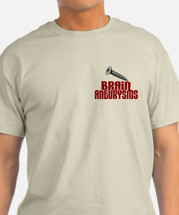 Screw Brain Aneurysms T-Shirt