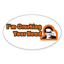 I'm Crushing Your Head Oval Decal