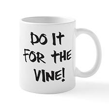 Do it for the Vine! Mugs