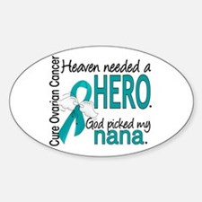 Ovarian Cancer Heaven Needed Hero 1 Sticker (Oval)
