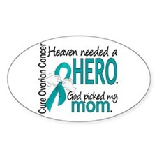 Ovarian Cancer Heaven Needed Hero 1 Bumper Stickers