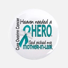 "Ovarian Cancer Heaven Needed Hero 1.1 3.5"" Button"
