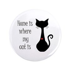 """Home is where my cat is 3.5"""" Button"""