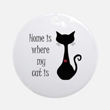 Home is where my cat is Round Ornament