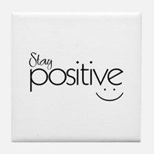 Stay Positive - Tile Coaster