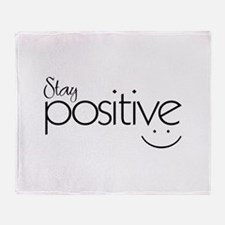 Stay Positive - Throw Blanket