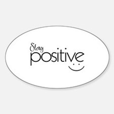 Stay Positive - Oval Decal