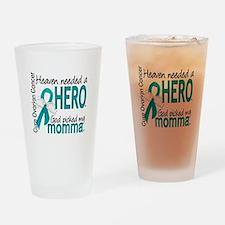 Ovarian Cancer Heaven Needed Hero 1 Drinking Glass