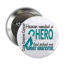 "Ovarian Cancer Heaven Needed Hero 1.1 2.25"" Button"