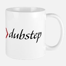 everything is better than dubstep Mugs
