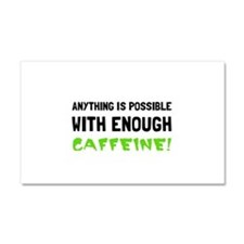 Anything Possible Caffeine Car Magnet 20 x 12