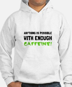 Anything Possible Caffeine Hoodie