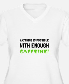 Anything Possible Caffeine Plus Size T-Shirt