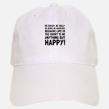Be Happy Baseball Baseball Baseball Cap
