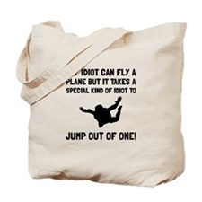 Idiot Skydiving Tote Bag