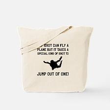 Idiot Skydiving Tote Bag
