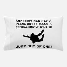 Idiot Skydiving Pillow Case