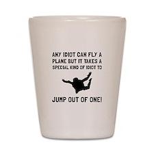 Idiot Skydiving Shot Glass