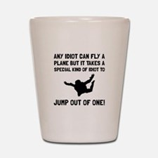 Idiot Skydiving Shot Glass