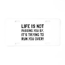 Life Run Over Aluminum License Plate