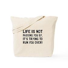 Life Run Over Tote Bag