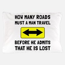 Man Is Lost Pillow Case