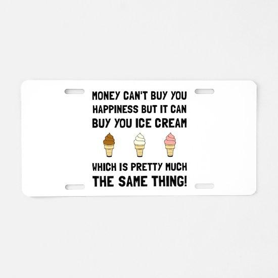 Money Buy Ice Cream Aluminum License Plate