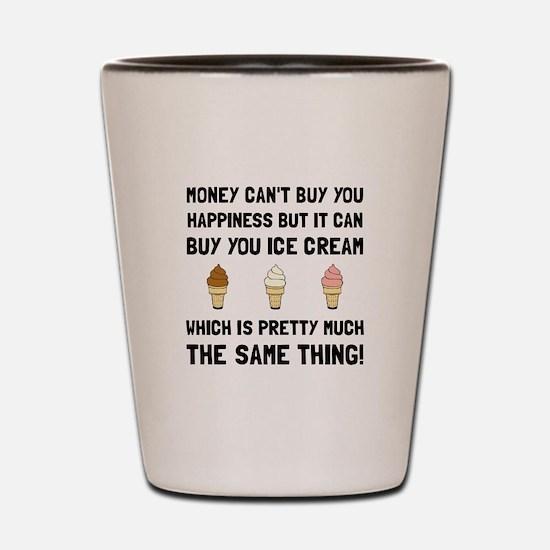 Money Buy Ice Cream Shot Glass
