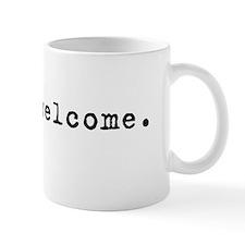 You're Welcome Coffee Mug