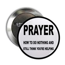 "Prayer: Doing Nothing Yet Helping 2.25"" Button"