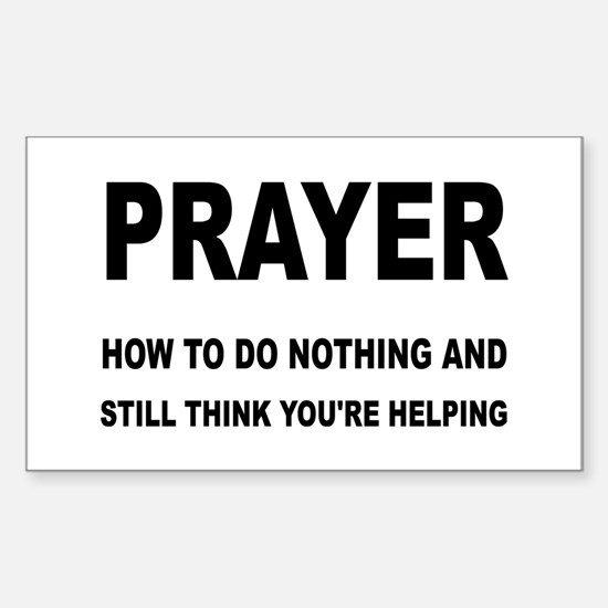 Prayer: Doing Nothing Yet Help Sticker (Rectangle)