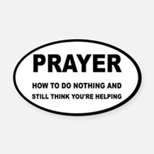Prayer: Doing Nothing Yet Helping Oval Car Magnet
