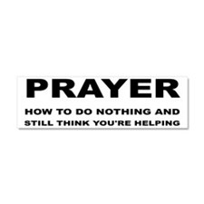Prayer: Doing Nothing Yet Helpin Car Magnet 10 x 3