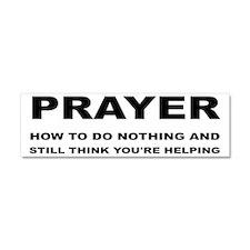 Prayer: Doing Nothing Yet Helpin Car Magnet 10 x 3