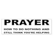 Prayer: Doing Nothing Yet Helping Bumper Bumper Sticker