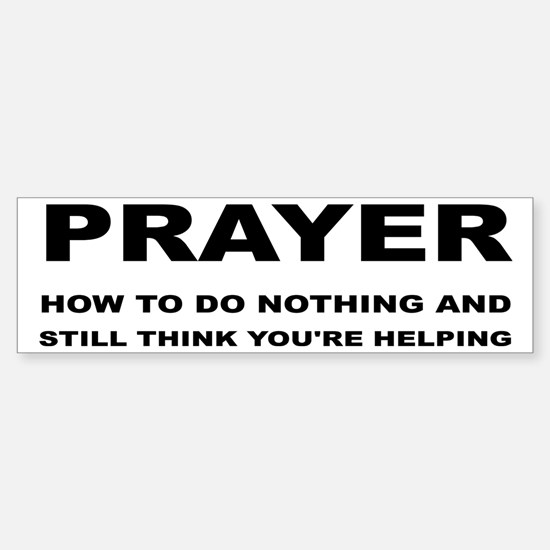 Prayer: Doing Nothing Yet Helping Sticker (Bumper)