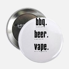 "bbq beer vape. what else is there? 2.25"" Button"