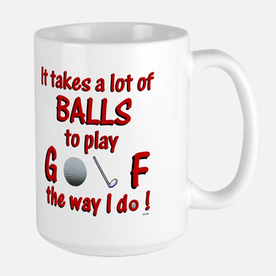 Play Golf the Way I Do Large Mug