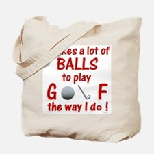 Play Golf the Way I Do Tote Bag