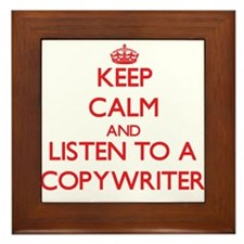 Keep Calm and Listen to a Copywriter Framed Tile