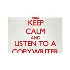 Keep Calm and Listen to a Copywriter Magnets