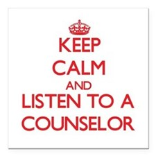 Keep Calm and Listen to a Counselor Square Car Mag