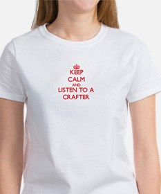 Keep Calm and Listen to a Crafter T-Shirt