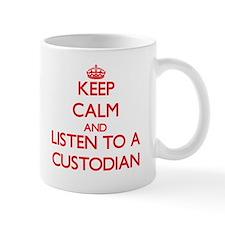 Keep Calm and Listen to a Custodian Mugs