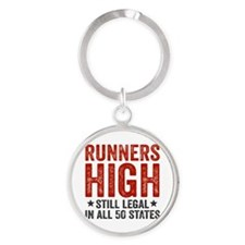 Runners High Still Legal In All 50  Round Keychain